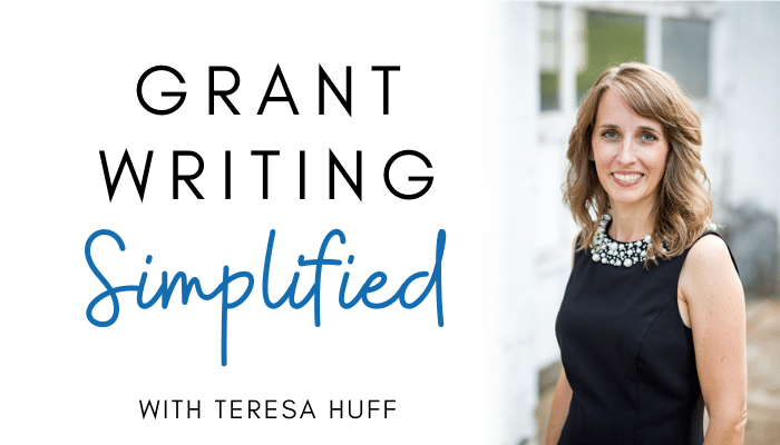 Grant Writing Simplified Podcast | Teresa Huff - Nonprofit Strategy, Nonprofit Grant Consulting