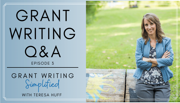 Grant Writing Simplified Podcast | Teresa Huff - Grant Writing Q&A