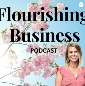 Flourishing Business Podcast - Alison Liddic interviews Teresa Huff