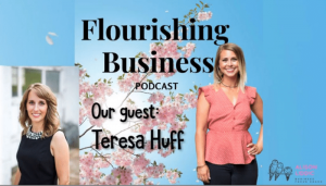 Flourishing Business Podcast - Alison Liddic interviews Teresa Huff