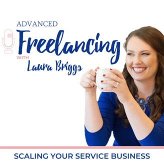 Advanced Freelancing Podcast | Laura Briggs
