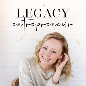 The Legacy Entrepreneur Podcast | Lindsey Johnson