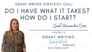 Grant Writer strategy call with Alexandra Enns - Teresa Huff, Grant Writing Simplified Podcast