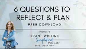 Questions to Reflect & Plan + Free Download; Fast Track to Grant Writer Questions Answered - Teresa Huff, Grant Writing Simplified Podcast