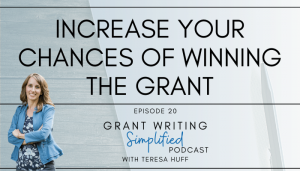 How to increase your chances of winning a grant - Grant Writing Simplified Podcast   Teresa Huff - Grant Writing Q&A