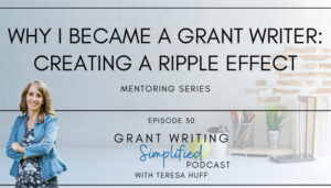 Why I became a grant writer - Teresa Huff, Grant Writing Simplified