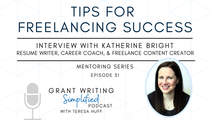 Interview with Katherine Bright, Resume Writer and Career Coach - Teresa Huff | Podcast Host - Grant Writing Simplified | Grant Strategist | Nonprofit Consulting | Strategic Planning
