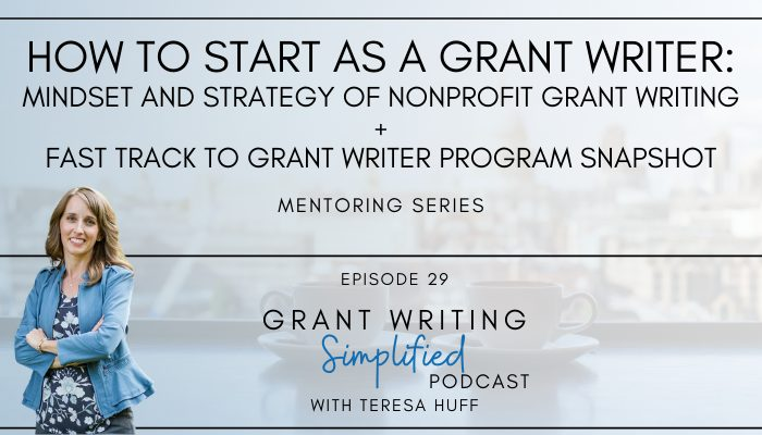 How to start as a new grant writer - Teresa Huff, Grant Writing Simplified Podcast