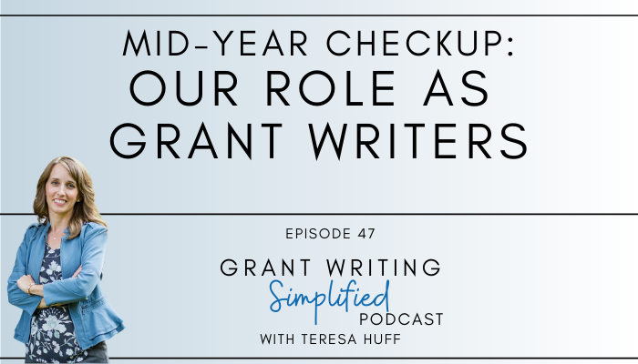 Our role as grant writers - Teresa Huff, Grant Writing Simplified Podcast