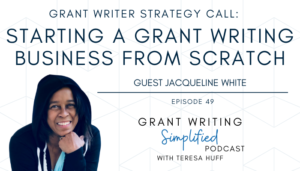 Grant writer strategy call with Jacqueline White - Grant Writing Simplified Podcast | Teresa Huff
