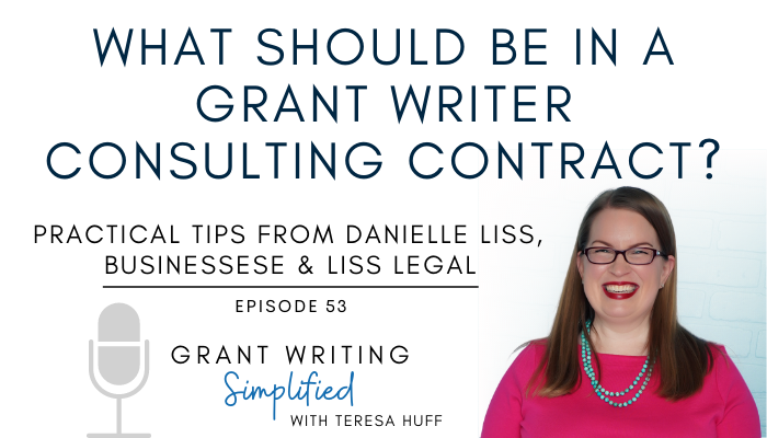 Grant writer consulting contract tips with Danielle Liss - Grant Writing Simplified, Teresa Huff