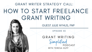 How to start freelance grant writing - grant writer coaching call - Grant Writing Simplified with Teresa Huff