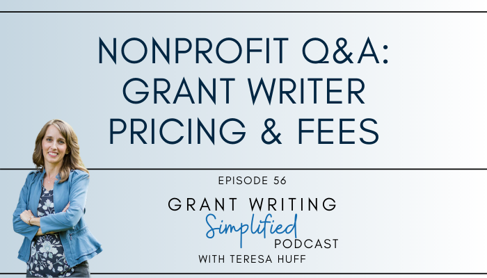 Should nonprofits pay a grant writer percentage fee? I'll explain best practices and questions to ask before pricing grant writer services. Teresa Huff, Grant Writing Simplified Podcast