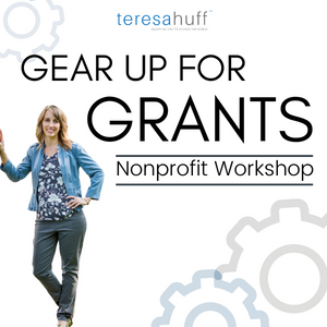Gear Up For Grants - Private Workshop for Nonprofits with Teresa Huff
